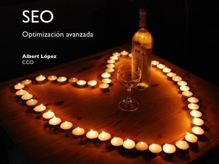 SEO Optimización avanzada  Albert López CCO
