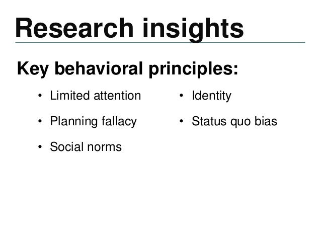 Key behavioral principles Sources: Castleman (2013); Ideas42 (2014) Limited attention and planning fallacy Adolescents are...