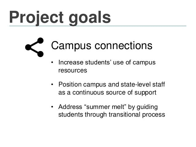 Project goals Capacity building • Design a low-cost, high-impact service model allowing colleges and universities to impro...