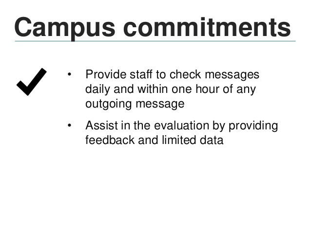 Campus staffing Campus-level teams/support Consider engaging… • Admissions/recruitment officers • Enrollment personnel • S...