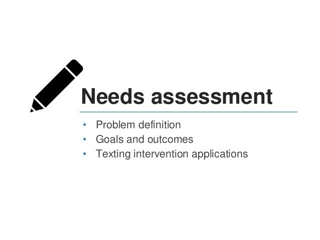 Needs assessment • What ideas did yesterday's session spark about challenges you'd potentially target with a text messagin...