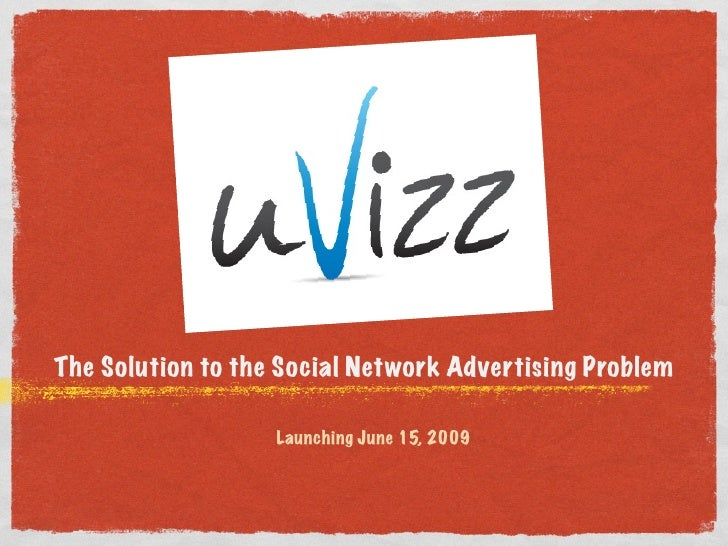 The Solution to the Social Network Advertising Problem                     Launching June 15, 2009