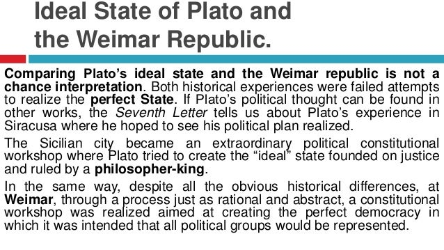 how to achieve the ideal state in the republic by plato In plato's the republic, plato seeks to define justice and in doing so he seeks to explain the ideal just state in plato's explanation of an ideal state, there is an extreme emphasis on unity and harmony.