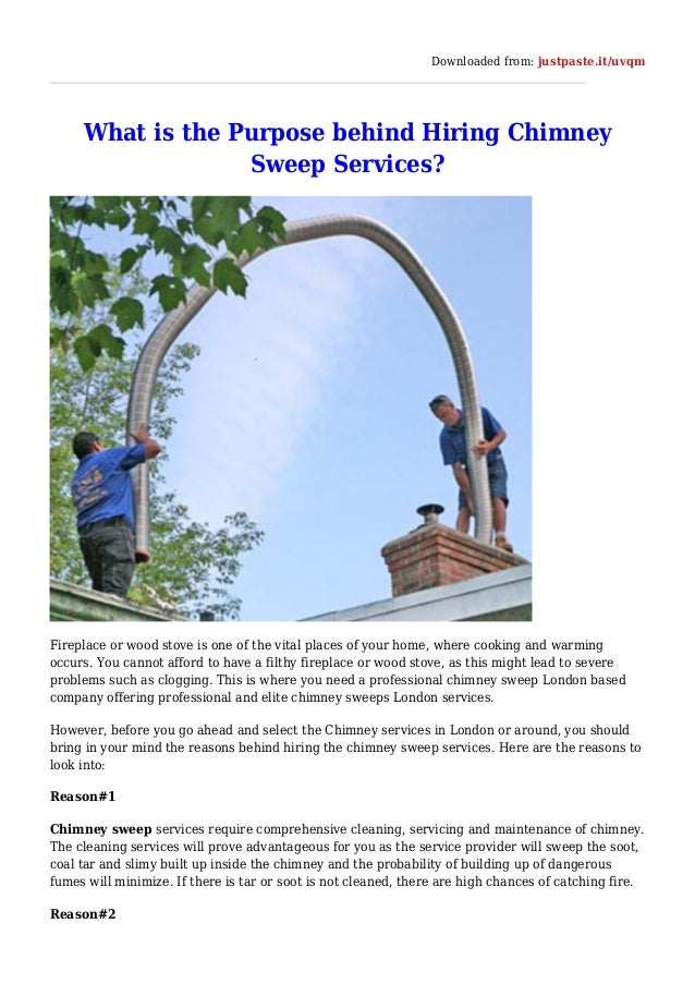 Downloaded from: justpaste.it/uvqm What is the Purpose behind Hiring Chimney Sweep Services? Fireplace or wood stove is on...