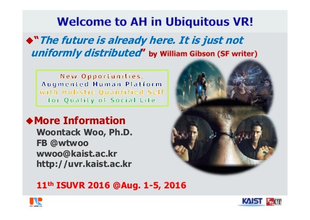 """""""The future is already here. It is just not uniformly distributed"""" by William Gibson (SF writer) More Information Woonta..."""