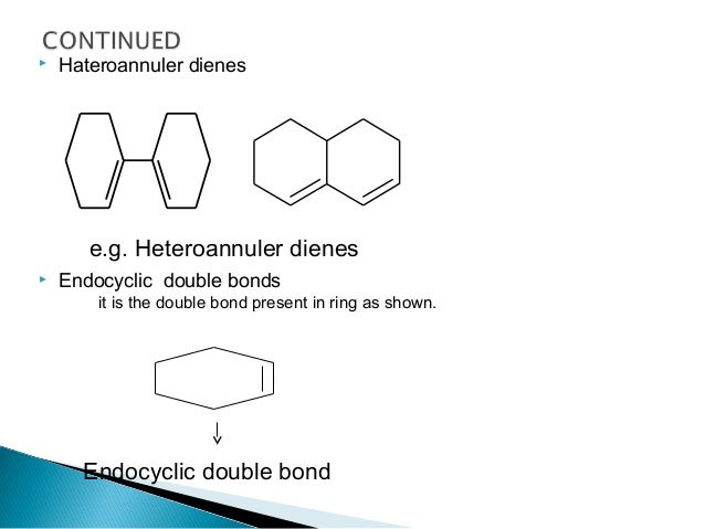 1,4- dimethyl cyclohex-1,3,-diene Parent value for Homoannular dienes = 253 nm Two alkyl substituent's 2 ˣ 5 = 10 nm Two r...