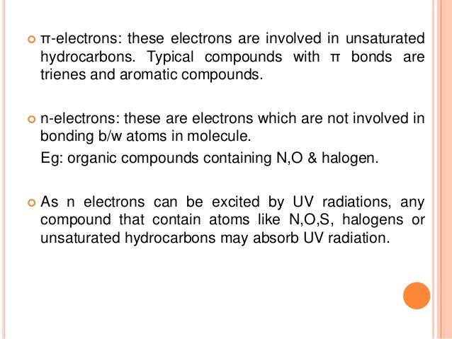 CHROMOPHORE To interpretate UV – visible spectrum following points should be noted: 1. Non-conjugated alkenes show an inte...