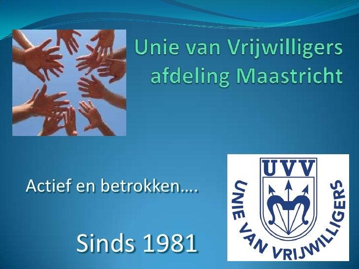 Actief en betrokken….      Sinds 1981