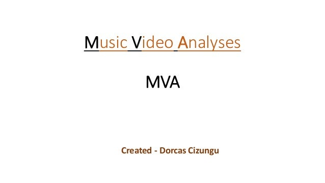 Music Video Analyses MVA Created - Dorcas Cizungu