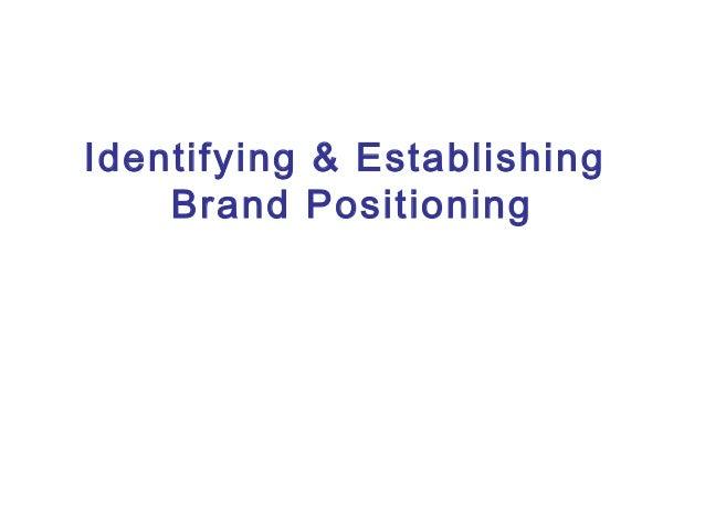 Identifying & Establishing Brand Positioning