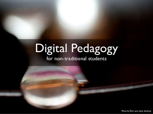 Digital Pedagogy for non-traditional students  Photo by flickr user jenny downing