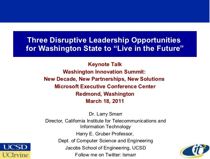 "Three Disruptive Leadership Opportunities  for Washington State to ""Live in the Future"" Keynote Talk Washington Innovation..."