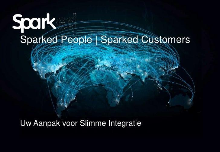 Sparked People   Sparked CustomersUw Aanpak voor Slimme Integratie<br />