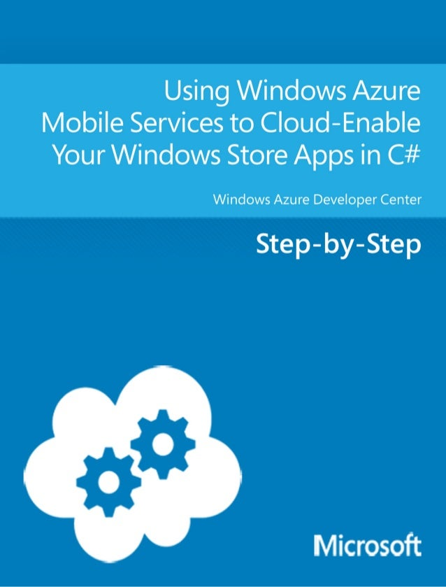 Using Windows Azure Mobile Servicesto Cloud-Enable your Windows StoreApps in C#Windows Azure Developer CenterSummary: This...