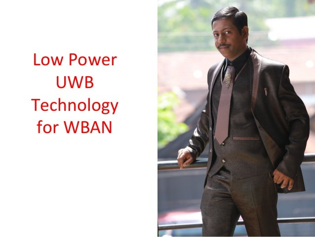Low Power UWB Technology for WBAN