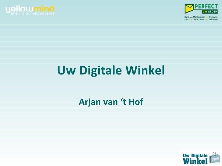 Uw Digitale Winkel Arjan van 't Hof