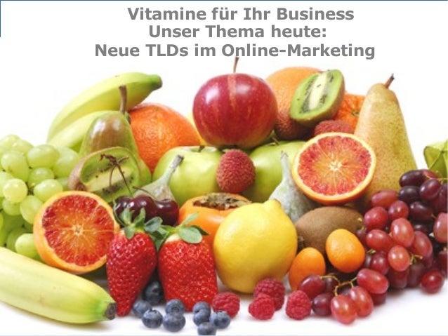 Internet-Partner der Wirtschaft InternetpartnerderWirtschaft Neue TLDs im Online-Marketing Vitamine für Ihr Business Unser...