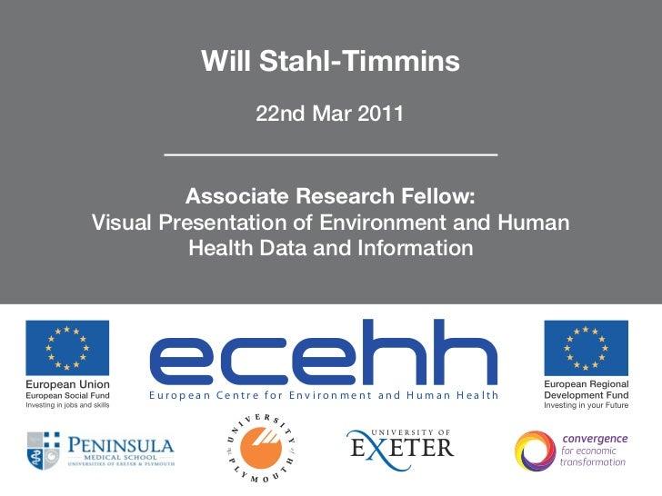Will Stahl-Timmins                   22nd Mar 2011         Associate Research Fellow:Visual Presentation of Environment an...