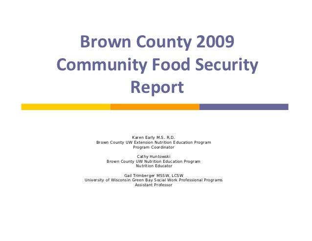 BrownCounty2009CommunityFoodSecurity       Report                       Karen Early M.S. R.D.        Brown County UW...
