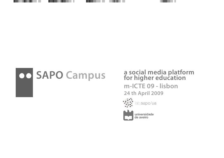 a social media platform SAPO Campus   for higher education               m-ICTE 09 - lisbon               24 th April 2009