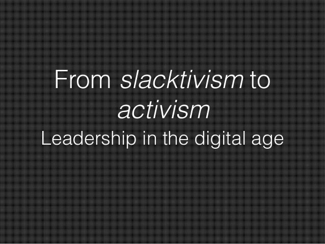 From slacktivism to activism Leadership in the digital age