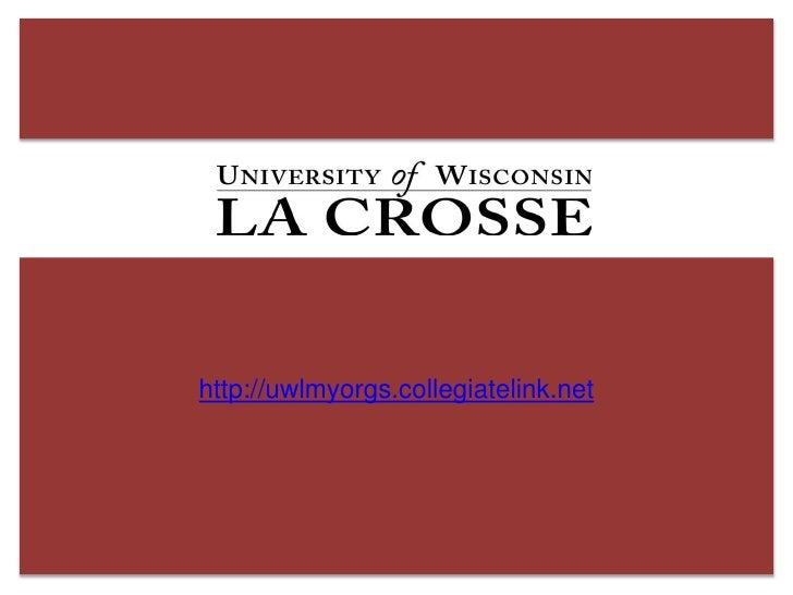 http://uwlmyorgs.collegiatelink.net<br />