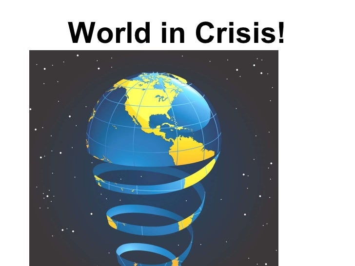 World in Crisis!
