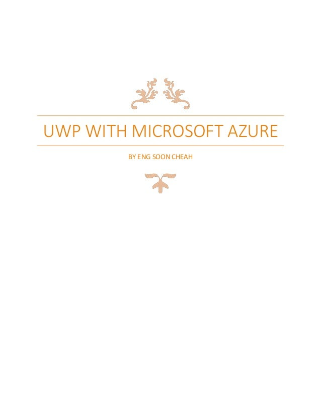 UWP WITH MICROSOFT AZURE BY ENG SOON CHEAH
