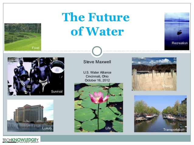 The Future                    of Water                                                  RecreationFood                    ...