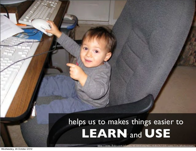 helps us to makes things easier to                                LEARN and USE                                     http:/...