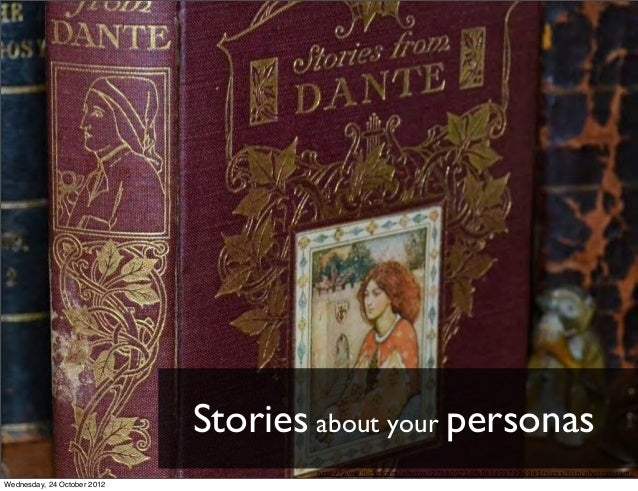 Stories about your personas                                     http://www.flickr.com/photos/27980022@N04/4937974941/sizes/...