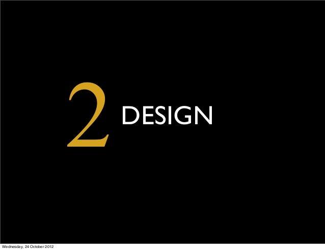 2   DESIGNWednesday, 24 October 2012
