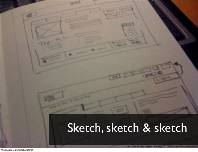 Sketch, sketch & sketch                                        http://www.flickr.com/photos/amherd/3527566865/sizes/l/in/ph...