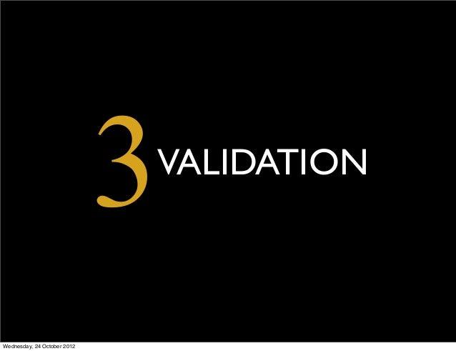 3                             VALIDATIONWednesday, 24 October 2012