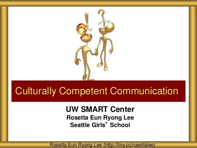 UW SMART Center Rosetta Eun Ryong Lee Seattle Girls' School Culturally Competent Communication Rosetta Eun Ryong Lee (http...