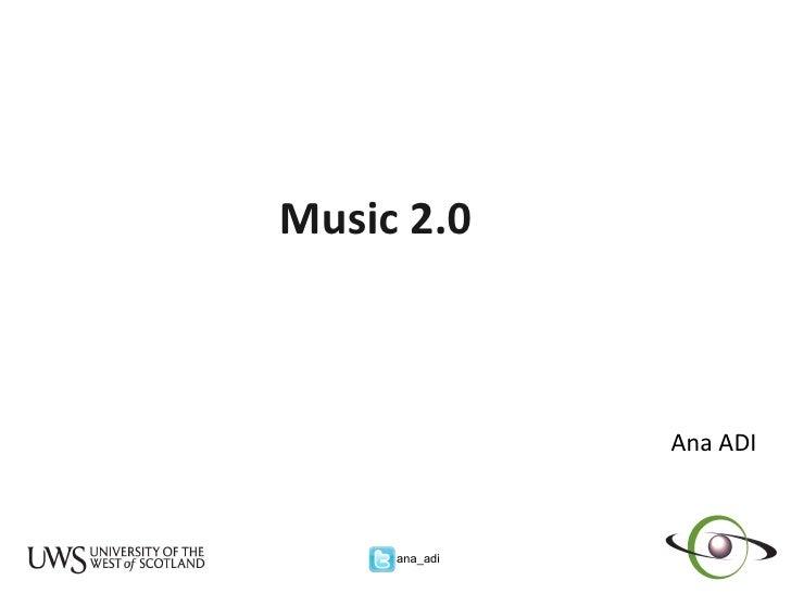 Music 2.0   Ana ADI