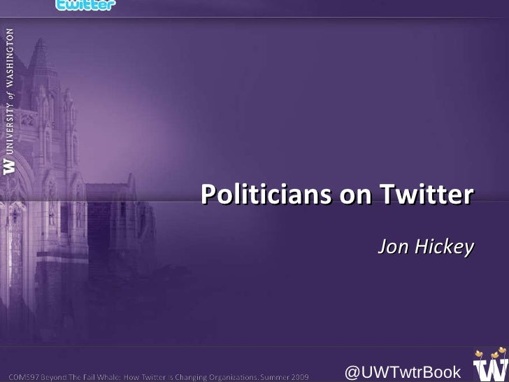 Politicians on Twitter Jon Hickey