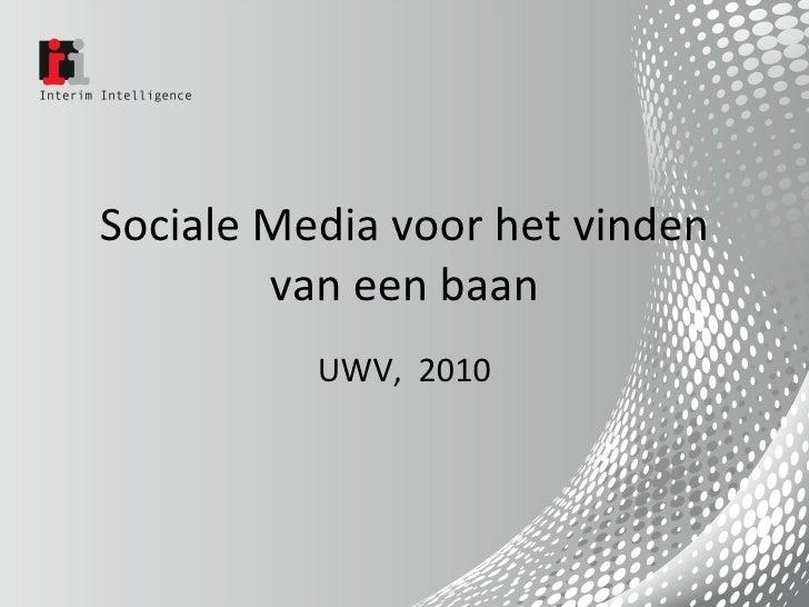 Sociale Media voor het vinden van een baan UWV,  2010