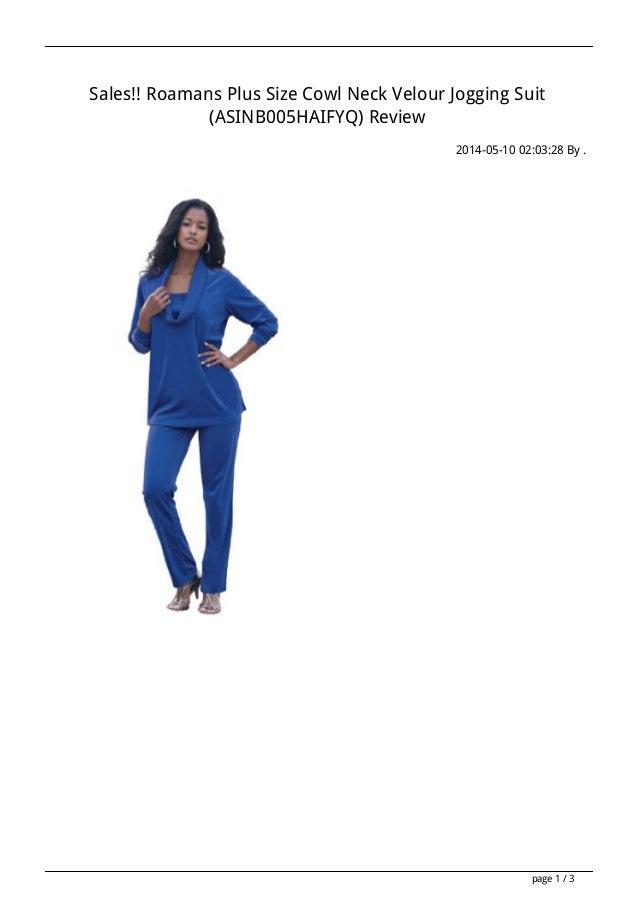 Sales!! Roamans Plus Size Cowl Neck Velour Jogging Suit (ASINB005HAIFYQ) Review 2014-05-10 02:03:28 By . page 1 / 3