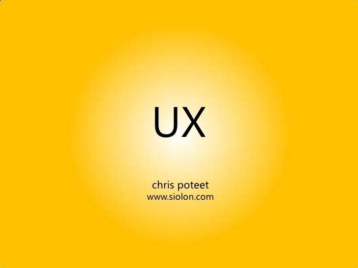 UX  chris poteet www.siolon.com