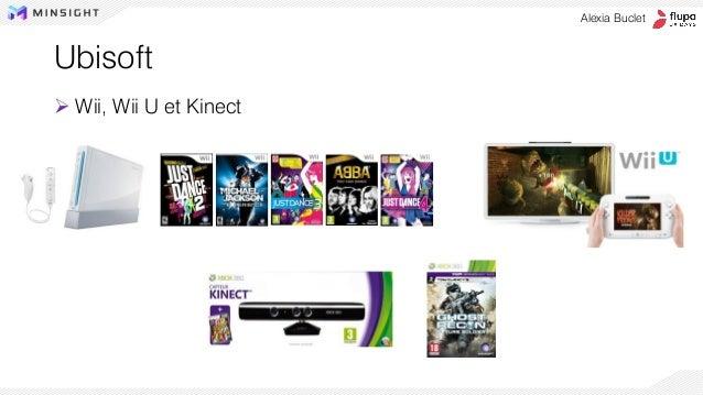 Ubisoft ➢ Wii, Wii U et Kinect Alexia Buclet