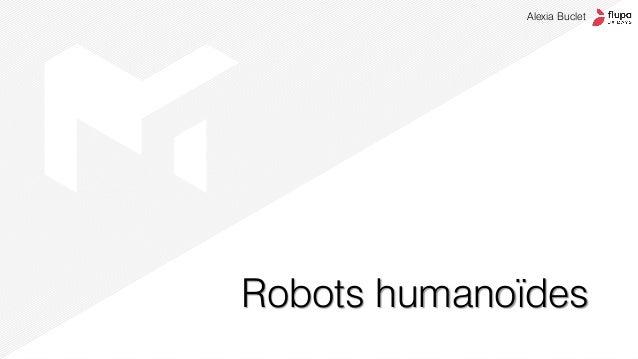 Robots humanoïdes Alexia Buclet