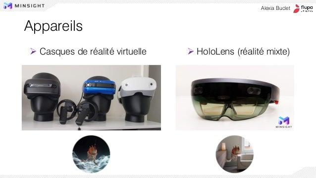 ➢ Casques de réalité virtuelle ➢ HoloLens (réalité mixte) Alexia Buclet Appareils