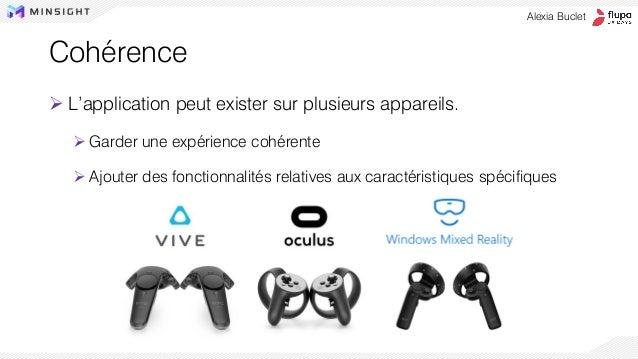 Cohérence ➢ L'application peut exister sur plusieurs appareils. ➢ Garder une expérience cohérente ➢ Ajouter des fonctionna...