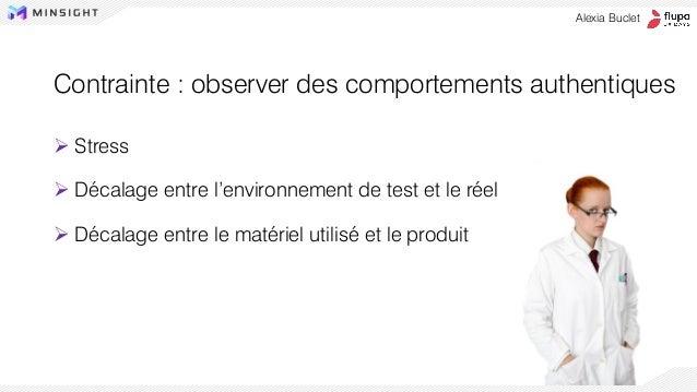 ➢ Stress ➢ Décalage entre l'environnement de test et le réel ➢ Décalage entre le matériel utilisé et le produit Contrainte...