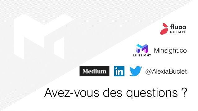 Avez-vous des questions ? @AlexiaBuclet Minsight.co