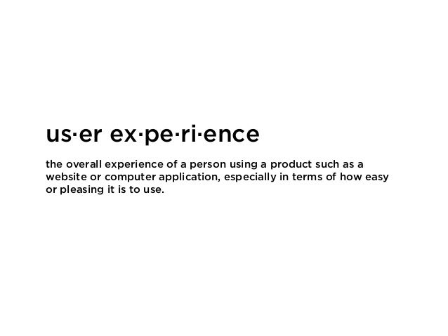 the overall experience of a person using a product such as a website or computer application, especially in terms of how e...