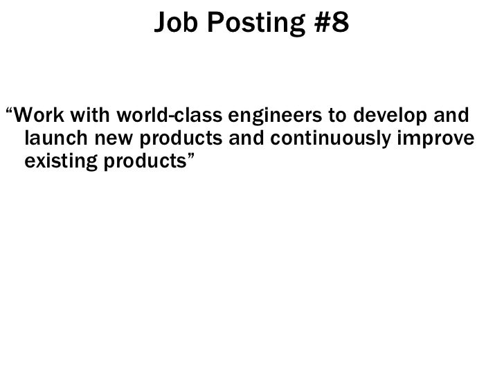 """Job Posting #8 <ul><li>"""" Work with world-class engineers to develop and launch new products and continuously improve exist..."""