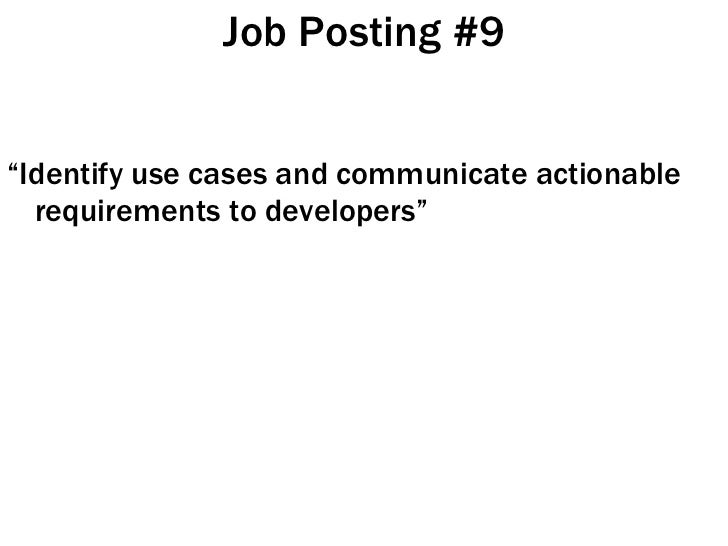 """Job Posting #9 <ul><li>"""" Identify use cases and communicate actionable requirements to developers"""" </li></ul>"""