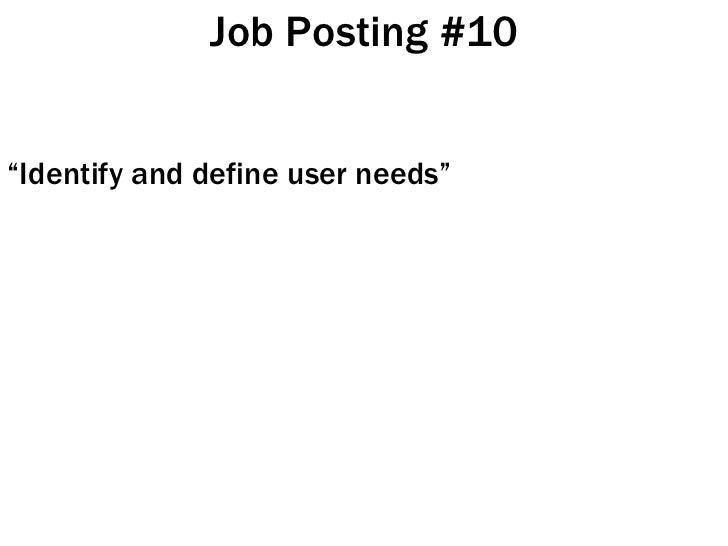 "Job Posting #10 <ul><li>"" Identify and define user needs"" </li></ul>"